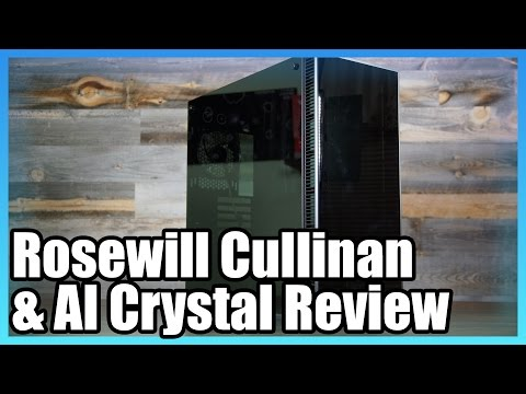 Rosewill Cullinan Case Review (& the Anidees AI Crystal)
