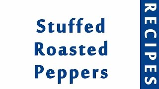Stuffed Roasted Peppers ITALIAN FOOD RECIPES | EASY TO LEARN | RECIPES LIBRARY