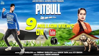 Pitbull | (Full HD) | Satt Dhillon | New Punjabi Songs 2018 | Latest Punjabi Songs 2018