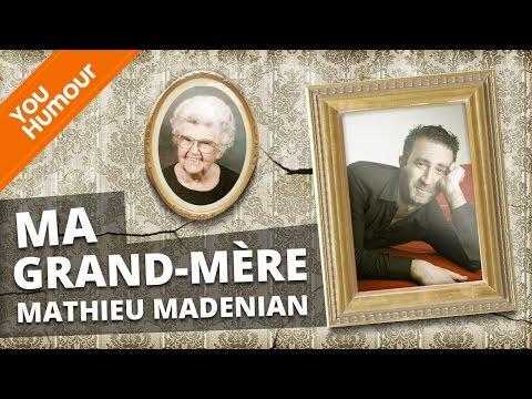 MATHIEU MADENIAN - Ma grand-mère...
