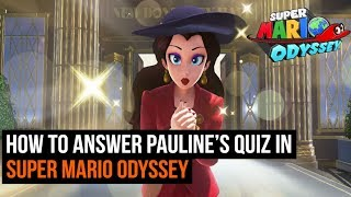How to answer Pauline's quiz and find her birthday present in Super Mario Odyssey