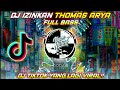 Dj Tiktok Izinkan Thomas Arya Full Bass Terbaru   Mp3 - Mp4 Download