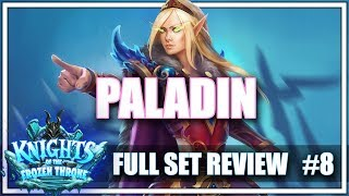 #8 PALADIN - Full Set Review for Knights of the Frozen Throne