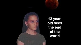 12 year old sees open vision of end of world; PRE-tribulation rapture