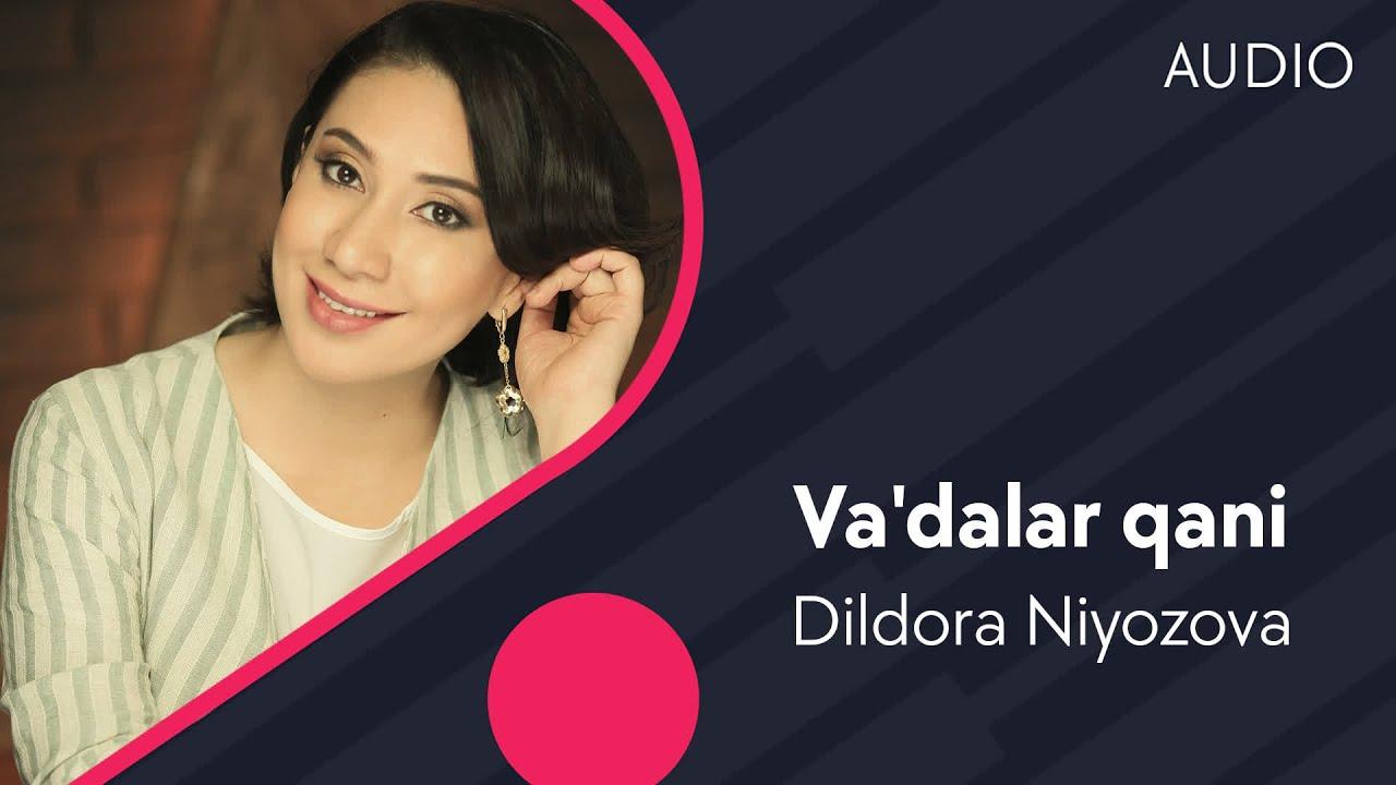 Dildora Niyozova - Va'dalari qani