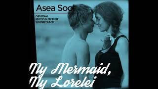 Asea Sool - My Mermaid,My Lorelei 2014 full Album