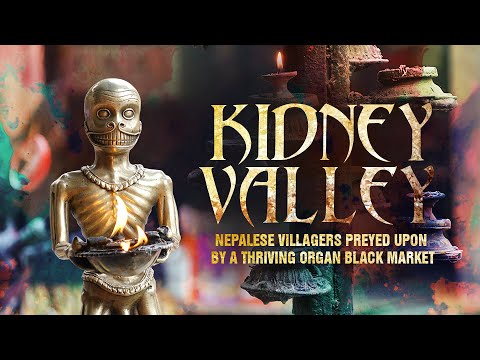 Kidney Valley: Nepalese villagers preyed upon by a thriving organ black market (Trailer) 29/7