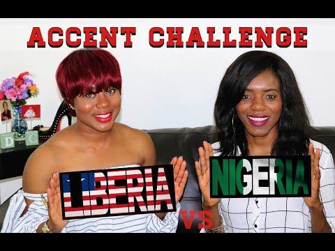 The Accent Challenge: Liberia VS Nigeria