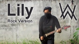 Lily - Alan Walker | Rock Cover by Ghanz
