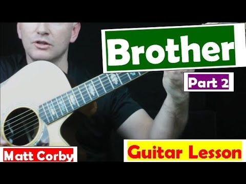 How To Play Brother On Guitar Matt Corby Part 2 Verse Chorus