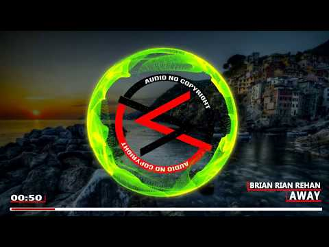 brian-rian-rehan---away-|-audio-nocopyright
