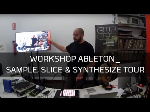 Workshop - Ableton Sample Slice & Synthesize Tour