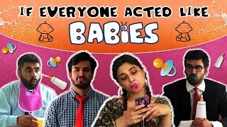 If Everyone Acted Like Babies | MangoBaaz