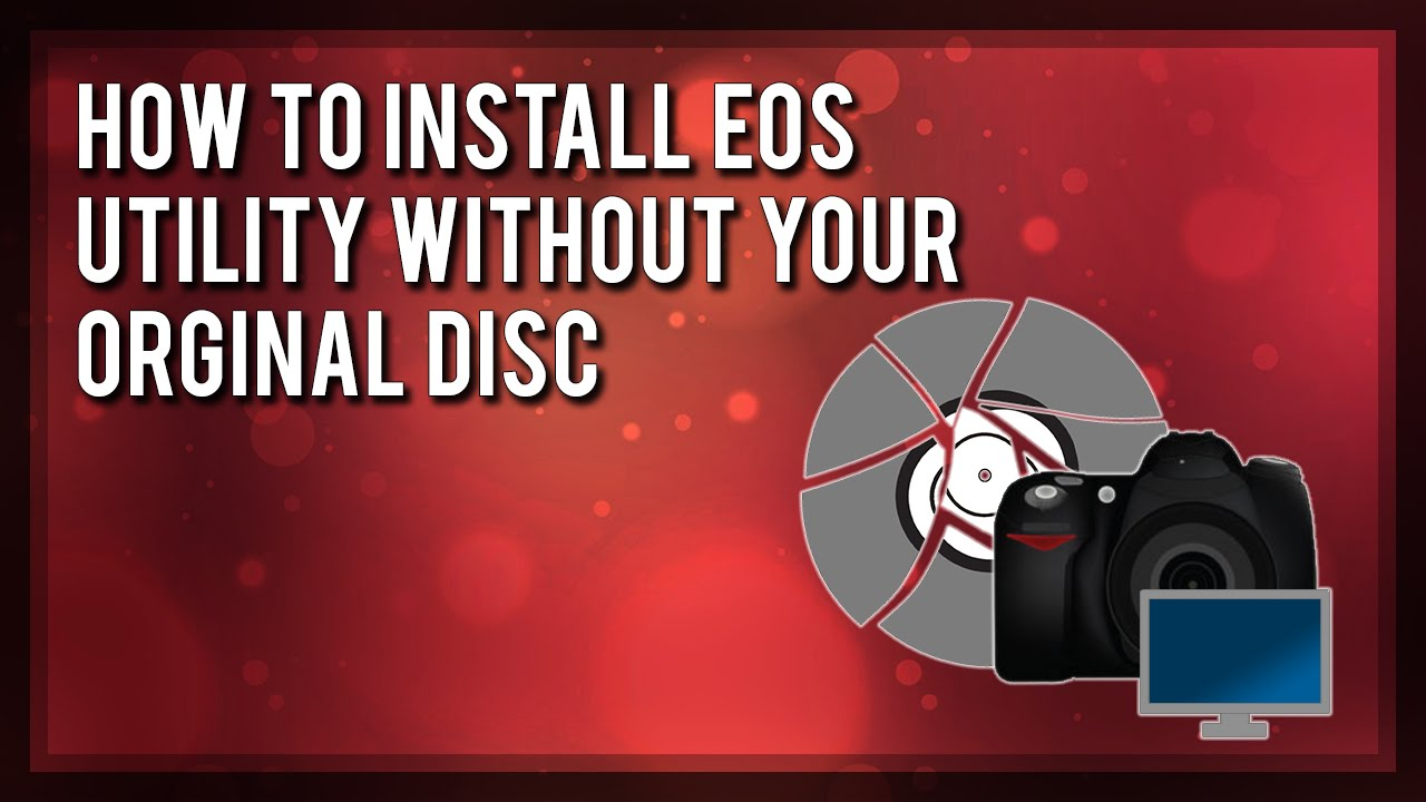 How to Install EOS Utility WITHOUT CD