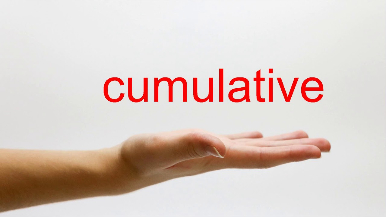 How to Pronounce cumulative - American English
