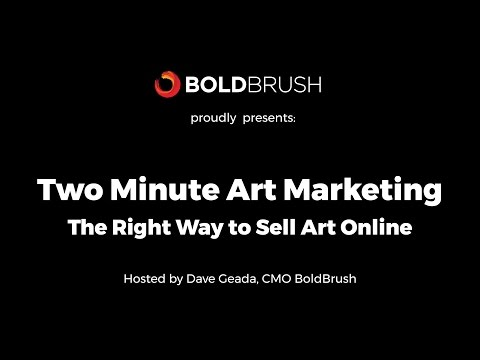 Two Minute Art Marketing - The Right Way to Sell Art Online