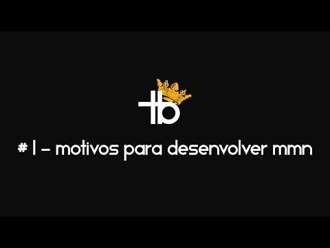 Thiago Brito - Motivos para desenvolver MMN