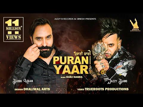 Download Purani Yaari   Jazzy B / Babbu Maan    Harj Nagra   Latest Punjabi Song 2021   Jazzy B Records
