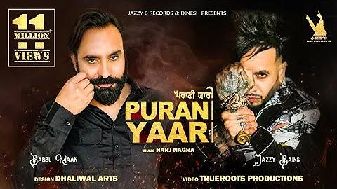 purani yaari  jazzy b  babbu maan   harj nagra  latest punjabi song 2021  jazzy b records