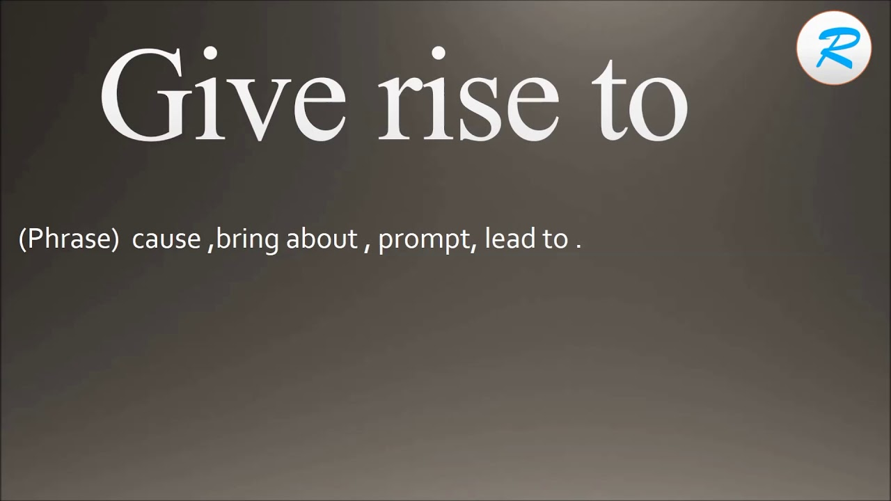 How to pronounce Give rise to