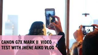 canon g7x mark ii video test with jhene aiko vlog