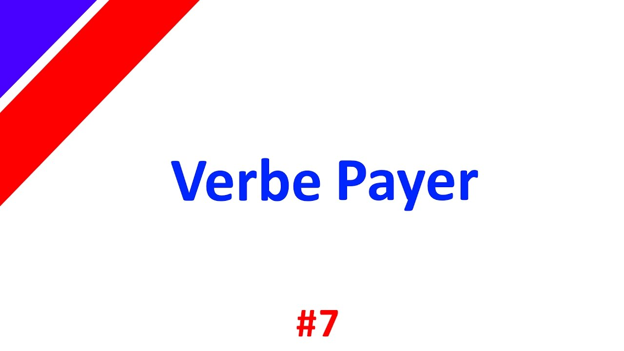 Verbe Francais Conjugez Le Verbe Payer Au Present Youtube