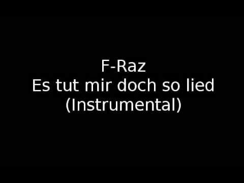 F-Raz - Es tut mir doch so lied (Instrumental)