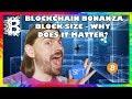 Block Size - Why Does it Matter? // Blockchain Bonanza
