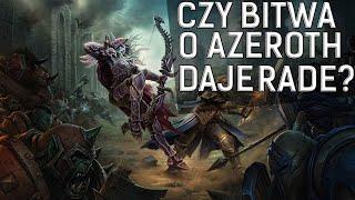 BATTLE FOR AZEROTH - RECENZJA DODATKU