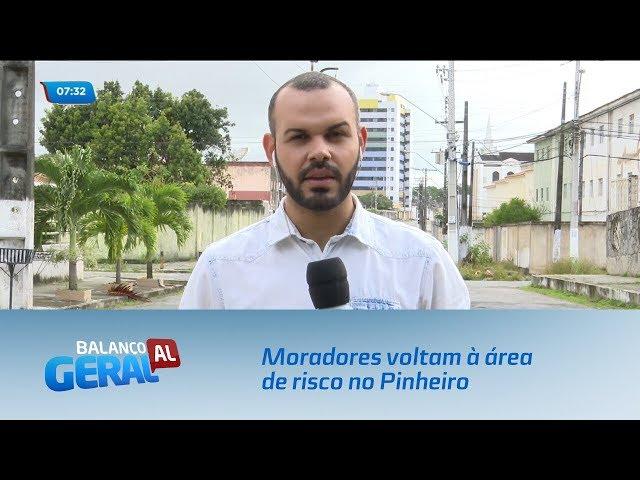 Moradores estariam voltando a morar na área de risco no bairro do Pinheiro