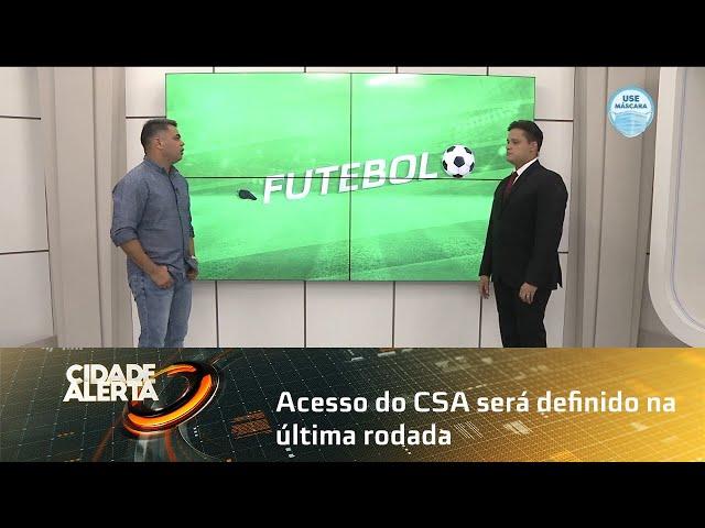 Futebol: acesso do CSA será definido na última rodada