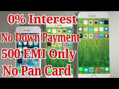 Buy Mobile Low EMI 0% Interest No Down Payment, Only One ID Proof