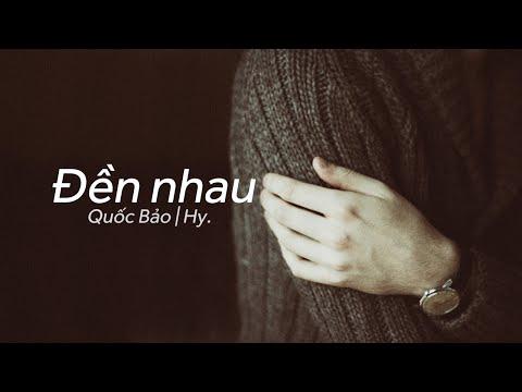 Lyrics || Đền Nhau || Hy. || Sáng tác - Quốc Bảo