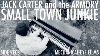 """""""Small Town Junkie"""" - Jack Carter & The Armory [Official Music Video]"""