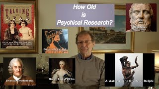 How Old is Psychical Research? - (A documentary by Dr. Keith Parsons)