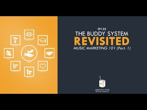 The Buddy System Revisited: Music Marketing 101 (part 1)