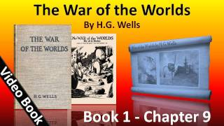 Book 1 - Ch 09 - The War of the Worlds by H. G. Wells - The Fighting Begins