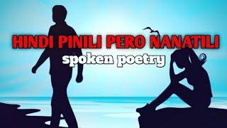 HINDI PINILI PERO NANATILI | SPOKEN POETRY | HUGOT SPOKEN POETRY | Mafe Bataller
