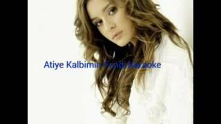 Atiye Kalbimin Fendi-Karaoke(lyrics)