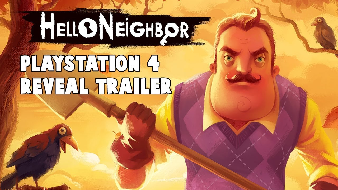 Hello Neighbor Ps4 Reveal Trailer Youtube