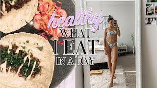 HEALTHY WHAT I EAT IN A DAY 2019