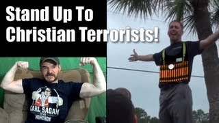 Stand Up To Christian Terrorists!