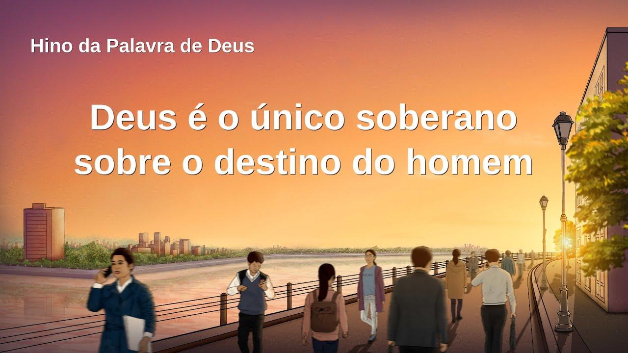 """Música gospel em português """"Deus é o único soberano sobre o destino do homem"""""""