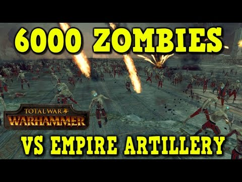 6000 ZOMBIES VS EMPIRE ARTILLERY! Total War: Warhammer Gameplay