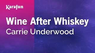 Karaoke Wine After Whiskey - Carrie Underwood *