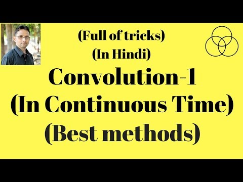 Convolution in Continuous Time Domain part-1 (Signals and Systems, Lecture-24) by SAHAV SINGH YADAV