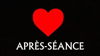 L'APRÈS-SÉANCE - Love