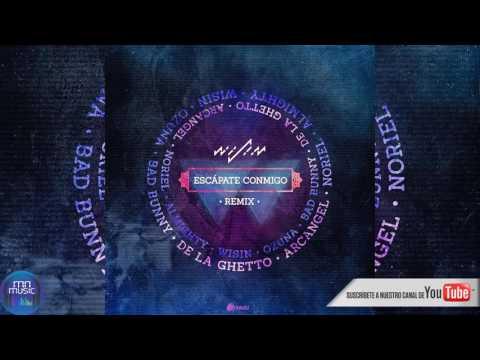 Escapate Conmigo Remix - Wisin Ft Ozuna, Bad Bunny, Arcangel, De La Ghetto, Noriel, Almighty