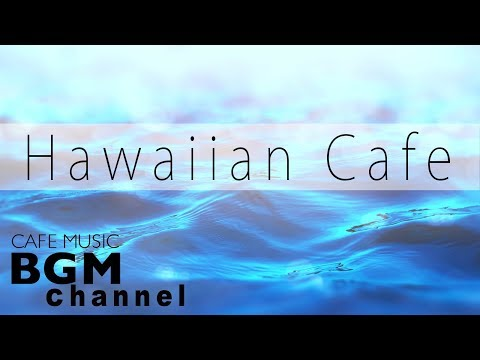 Relaxing Hawaiian Guitar Music - Chill Out Cafe Music For Study, Work, Sleep