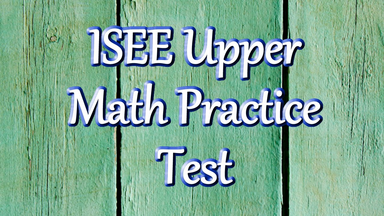 Free ISEE Upper Level Math Practice Test - YouTube
